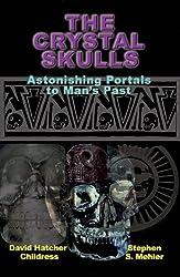The Crystal Skulls: Astonishing Portals to Man's Past (Indiana Jones)