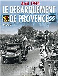 Le débarquement de Provence : Août 1944 Anvil-Dragoon