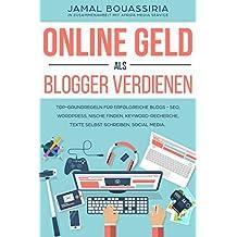 Online Geld als Blogger verdienen: Top-Grundregeln für Erfolgreiche Blogs - SEO, Wordpress, Nische finden, Keyword-Recherche, Texte selbst schreiben, Social Media.