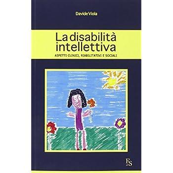 La Disabilità Intellettiva. Aspetti Clinici, Riabilitativi E Sociali