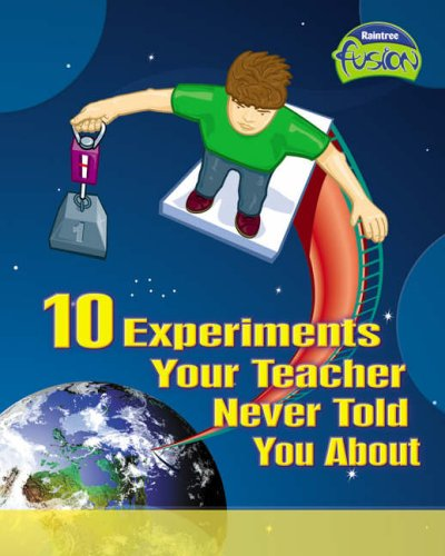 10 experiments your teacher never told you about