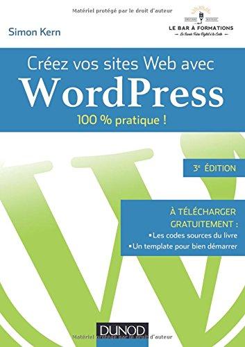 Créez vos sites Web avec WordPress - 100% pratique ! par Simon Kern