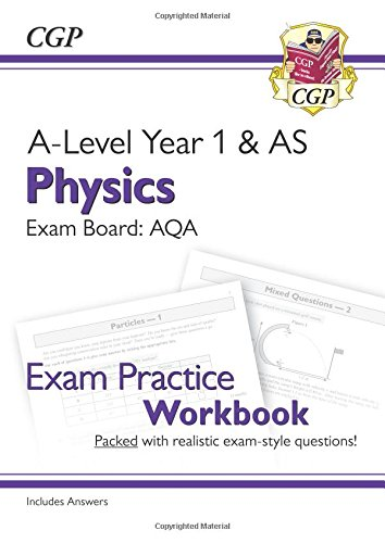 New A-Level Physics for 2018: AQA Year 1 & AS Exam Practice Workbook - includes Answers (CGP A-Level Physics)