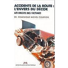Accidents de la route : L'Envers du décor, les droits des victimes