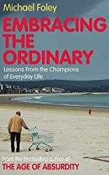 Embracing the Ordinary: Lessons From the Champions of Everyday Life