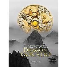 El secreto del Dragón Dorado: Un viaje iniciático al corazón de la China Milenaria
