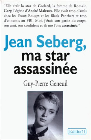 Jean Seberg : Ma star assassinée par Guy-Pierre Geneuil