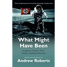 What Might Have Been?: Leading Historians on Twelve 'What Ifs' of History (Phoenix Paperback Series) (English Edition)