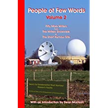People of Few Words : Volume 2 - Fifty More Writers from the Writers' Showcase of the Short Humour Site
