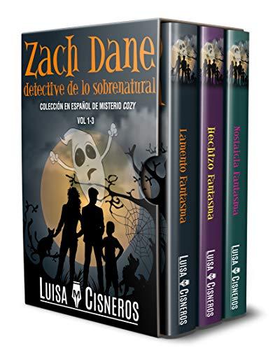 Zach Dane, detective de lo sobrenatural: Colección en español de misterio cozy (Vol 1 al 3) por Luisa M. Cisneros