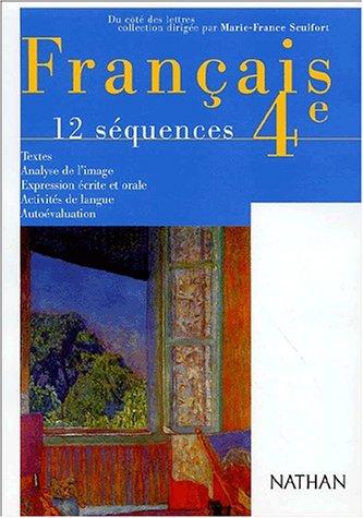 Français 4ème. 12 séquences par Christiane Cadet, Antoine Drancey, Hélène Drancey, Marie-France Sculfort