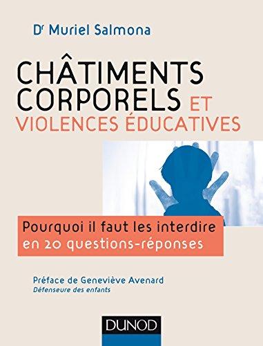 Châtiments corporels et violences éducatives-Pourquoi il faut les interdire en 20 questions réponses par Muriel Salmona