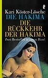 Die Hakima/Die Rückkehr der Hakima: Zwei Bestseller in einem Band - Kari Köster-Lösche