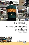 Telecharger Livres La FNAC entre commerce et culture Parcours d entreprise parcours d employes (PDF,EPUB,MOBI) gratuits en Francaise