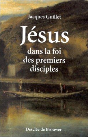 Jésus dans la foi des premiers disciples
