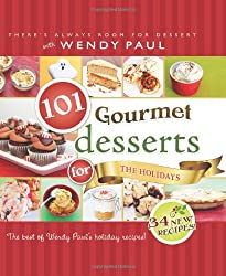101 Gourmet Desserts for the Holidays
