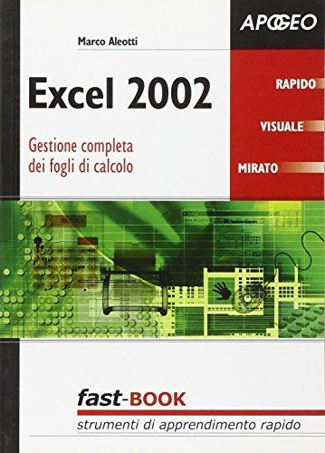 Excel 2002. Gestione completa dei fogli di calcolo