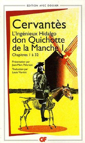 L'Ingénieux Hidalgo don Quichotte de la Manche : Tome 1, Chapitres 1 à 32 par Miguel de Cervantes