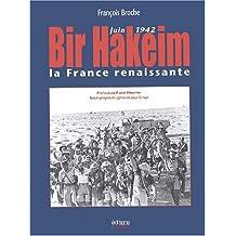 Bir Hakeim. La France renaissante