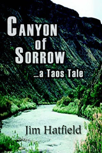 CANYON of SORROW: a Taos Tale by James Hatfield (2005-04-19)