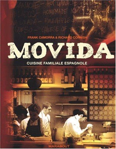 Movida : Cuisine familiale espagnole par Frank Camorra, Richard Cornish