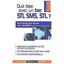 Que faire avec un bac STI, SMS, STL ? by Marie-Lorène Giniès (2003-01-15)