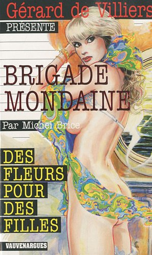 Brigade Mondaine 314 : Des fleurs pour des filles