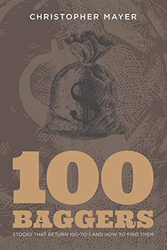 100 Baggers: Stocks that Return 100-to-1 and How to Find Them por Christopher W Mayer