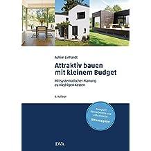 Attraktiv bauen mit kleinem Budget: Mit systematischer Planung zu niedrigen Kosten