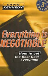 Everything Is Negotiable by Gavin Kennedy (1997-08-21)