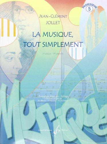 La Musique Tout Simplement Volume 5 Professeur par Jollet Jean-Clement