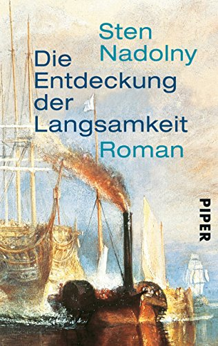 Die Entdeckung der Langsamkeit: Roman