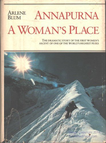 Annapurna: A Woman's Place by Blum, Arlene (1982) Hardcover