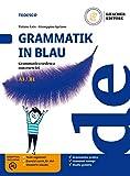 Grammatik in Blau. Grammatica tedesca con esercizi. Per le Scuole superiori. Con e-book. Con espansione online
