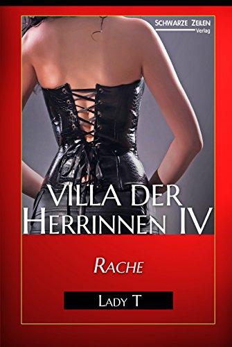 Villa der Herrinnen IV: Rache (BDSM-Femdom-Domina-Fetisch-Geschichte)