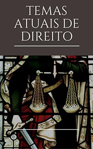 TEMAS ATUAIS DE DIREITO: Estado, Sociedade e Justiça em tempos de globalização (Portuguese Edition) por Autores Variados