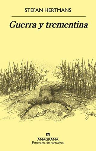 Guerra y trementina (PANORAMA DE NARRATIVAS) de [Hertmans, Stefan]