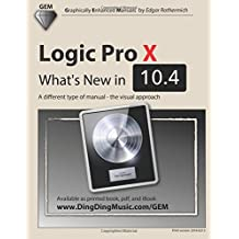 Logic Pro X - What's New in 10.4: A Different Type of Manual - The Visual Approach