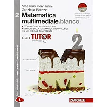 Matematica Multimediale.bianco. Tutor Di Matematica. Con Fascicolo Costruire Competenze Di Matematica. Per Le Scuole Superiori. Con E-Book. Con Espansione Online: 2