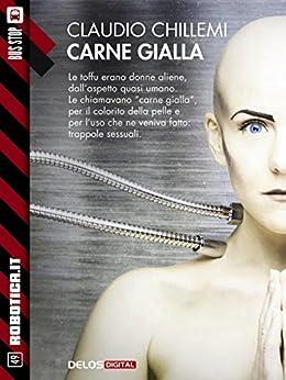 Carne gialla (Robotica.it) di [Chillemi, Claudio]