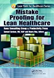Mistake Proofing for Lean Healthcare (Lean Tools for Healthcare Series)
