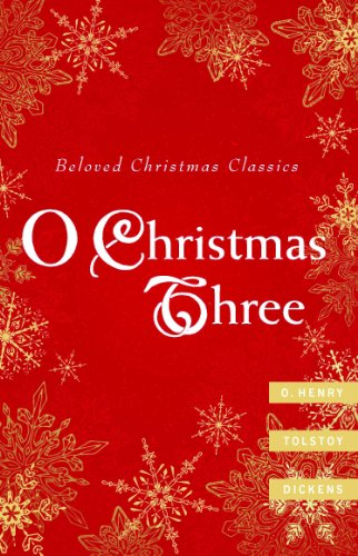 O Christmas Three O Henry Tolstoy And Dickens