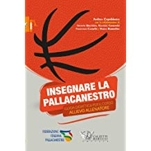 Insegnare la pallacanestro. Guida didattica per il corso allievo allenatore (Basket collection)