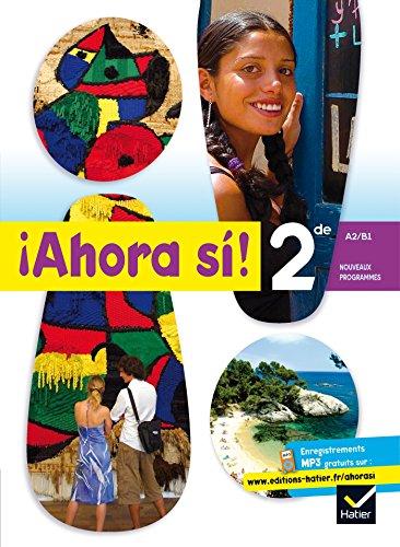 Ahora si ! Espagnol 2de éd. 2010 - Manuel de l'élève