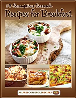 19 Scrumptious Casserole Recipes for Breakfast (English Edition) de [Publishing, Prime]