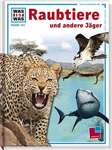 Was ist was, Band 131: Raubtiere und andere Jäger