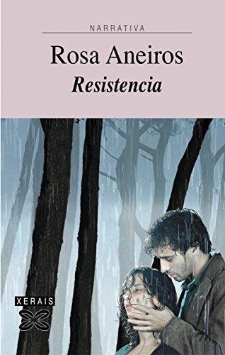 Resistencia (Edición Literaria - Narrativa E-Book) (Galician Edition)