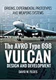 Avro Vulcan: Design and Development: Origins, Experimental Prototypes and Weapon Systems