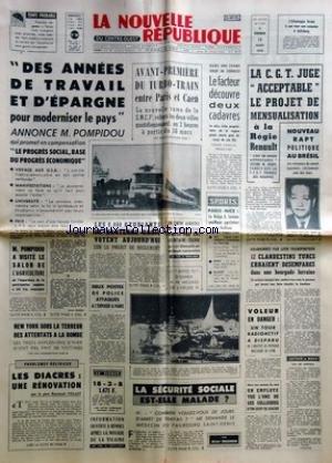 NOUVELLE REPUBLIQUE (LA) [No 7750] du 13/03/1970 - MODERNISER LE PAYS PAR POMPIDOU -AVANT-PREMIERE DU TURBO-TRAIN ENTRE PARIS ET CAEN -LES SPORTS - LEMAN- MERCKX - GONZALEZ ET ROLLAND -LES ETUDIANTS DE NANTERRE VOTENT -NEW YORK SOUS LA TERREUR DES ATTENTATS A LA BOMBE -LES DIACRES PAR VEILLET -LA SECURITE SOCIAL EST-ELLE MALADE PAR BRUGENEUR -LES CONFLITS SOCIAUX - RENAULT -NOUVEAU RAPT POLITIQUE AU BRESIL