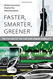 Faster, Smarter, Greener – The Future of the Car and Urban Mobility